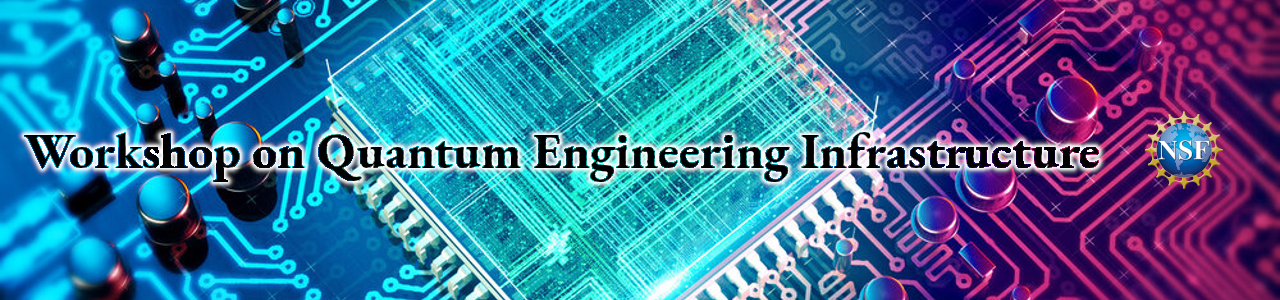 Banner Image: Workshop on Quantum Engineering Infrastructure